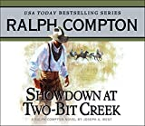 img - for Showdown at Two Bit Creek: A Ralph Compton Novel by Joseph A. West (Ralph Compton Novels) book / textbook / text book