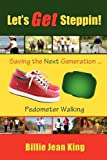 Lets Get Steppin! Saving the Next Generation..Pedometer Walking