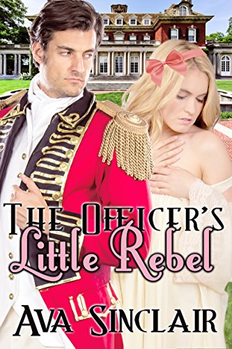 Ava Sinclair - The Officer's Little Rebel