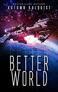 Better World by Autumn Kalquist ebook deal