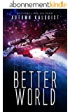 Better World (Fractured Era Series Book 1) (English Edition)