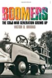 img - for Boomers: The Cold-War Generation Grows Up (American Childhoods) book / textbook / text book