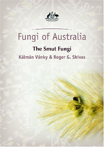 Fungi of Australia: The Smut Fungi (Fungi of Australia Series)