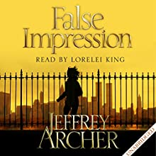 False Impression (       UNABRIDGED) by Jeffrey Archer Narrated by Lorelei King