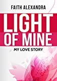 BWWM: Light of Mine: My Love Story (A Christian and African American Romance) (Multi Cultural And Interacial Romance): love story for Christian Romance … story, african american, christian love)