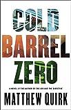 "Matthew Quirk, ""Cold Barrel Zero"" (Mulholland Books, 2016)"