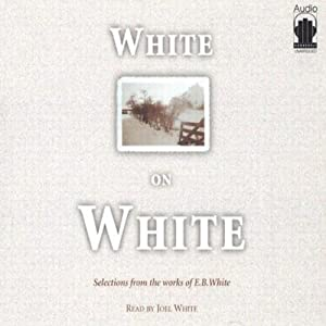 White on White | [Joel White, E. B. White]