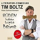 Rüden haben kurze Beine: Die Live-Show Hörspiel von Tim Boltz Gesprochen von: Tim Boltz