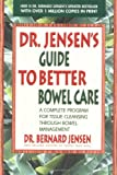 Dr. Jensens Guide to Better Bowel Care: A Complete Program for Tissue Cleansing through Bowel Management