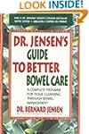 Dr. Jensen's Guide to Better Bowel Ca...
