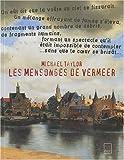 echange, troc Michael Taylor - Les mensonges de Vermeer : L'artiste, le collectionneur et la jeune fille en muse Clio