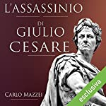 L'assassinio di Giulio Cesare   Carlo Mazzei