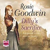 Dilly's Sacrifice | Rosie Goodwin