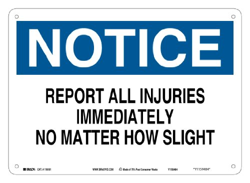 """Brady 116191 14"""" Width x 10"""" Height B-563 Plastic, Blue And Black On White Color Sustainable Safety Sign, Legend """" Notice Report All Injuries Immediately No Matter How Slight"""""""