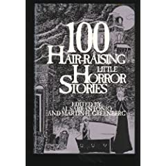100 Hair-Raising Little Horror Stories by Al Sarrantonio and Martin H. Greenberg