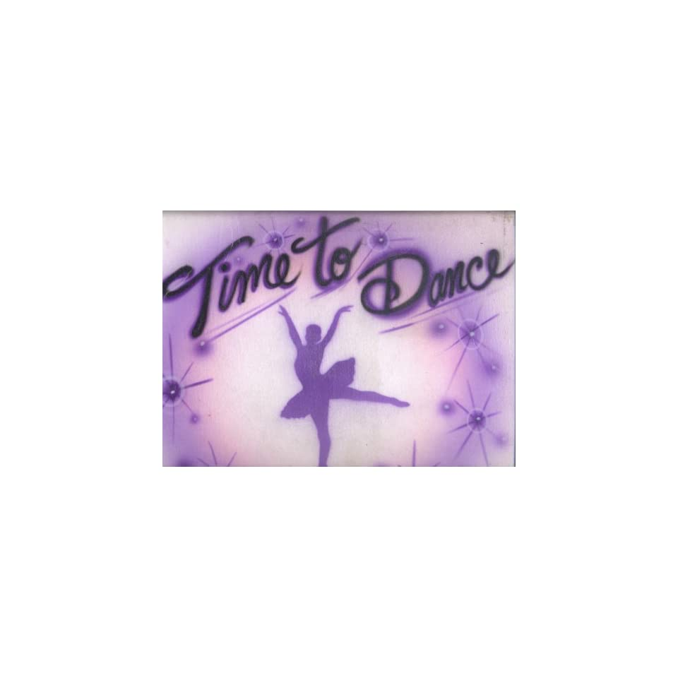 9ce9c1464 Time to Dance Ballet Custom Airbrushed T shirt on PopScreen