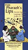 From Pharaoh's Lips: Ancient Egyptian Language in the Arabic of Today (Fascinating Peek at Egypts Linguistic Heritage) (9774247086) by Youssef