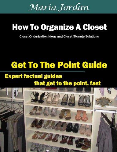 How To Organize A Closet: Closet Organization Ideas and Closet Storage Solutions