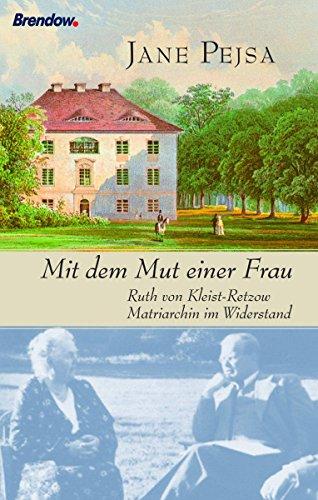 mit-dem-mut-einer-frau-ruth-von-kleist-retzow-matriarchin-im-widerstand-german-edition