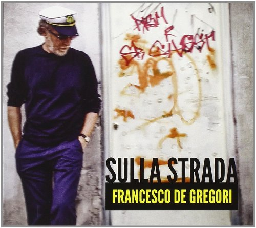 Francesco De Gregori - Sulla Strada - Zortam Music