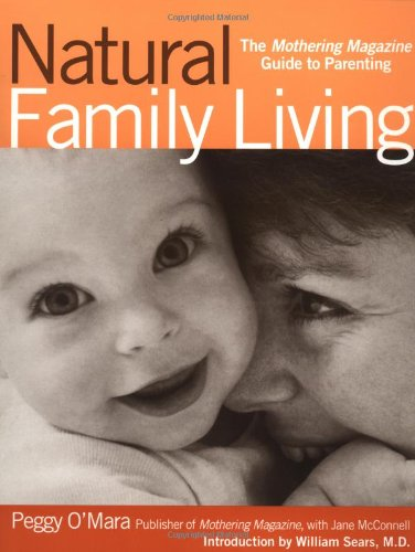 Natural Family Living: The Mothering Magazine Guide To Parenting front-1024320