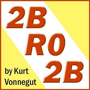 2BR02B | [Kurt Vonnegut]