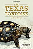 img - for The Texas Tortoise: A Natural History (Animal Natural History Series) book / textbook / text book