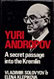img - for YURI ANDROPOV. A Secret Passage into the Kremlin. book / textbook / text book