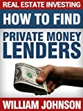 Real Estate Investing: How to Find Private Money Lenders