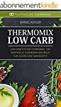 Thermomix Low Carb: Low Carb f�r den...