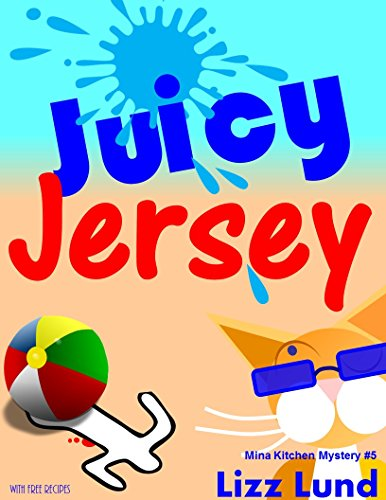 Juicy Jersey (Mina Kitchen Cozy Mystery Series: Book 5)