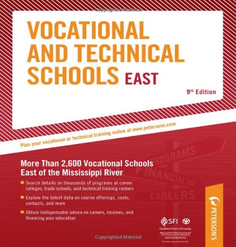 Vocational & Technical Schools - East: More Than 2,600 Vocational Schools East of the Mississippi River (Peterson's Vocational and Technical Schools East)