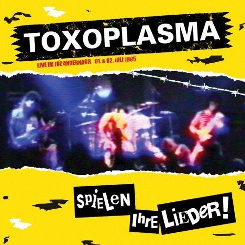 Spielen Ihre Lieder (Live) by TOXOPLASMA (2006-12-04)