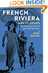 French Riviera and Its Artists: Art,...