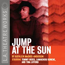 Jump at the Sun Performance by Kathleen McGhee-Anderson Narrated by  full cast