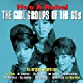 He's  A Rebel: The Girl Groups of the 60's