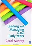 Leading and Managing in the Early Years (1412934974) by Aubrey, Carol