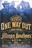 img - for One Way Out: The Inside History of the Allman Brothers Band book / textbook / text book