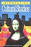 Introducing Cultural Studies (1840460741) by Sardar, Ziauddin and Borin Van Loon (Richard Appignanesi, Editor), Illustrated by Van Loon, Borin