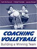 img - for Coaching Volleyball: Building a Winning Team by McGown Carl Fronske Ed.D. Hilda A. Moser Launa (2000-11-02) Paperback book / textbook / text book