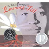 A Wreath for Emmett Till (Boston Globe-Horn Book Honors (Awards)) ~ Marilyn Nelson