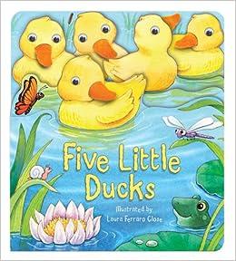 Amazon.com: Five Little Ducks (Touch and Learn) (9780794421212): Laura Ferraro Close: Books