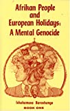 img - for Afrikan People and European Holidays: A Mental Genocide, Book 1 book / textbook / text book