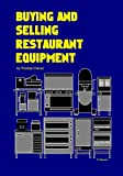 img - for Buying and Selling Restaurant Equipment book / textbook / text book