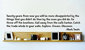 Mark twain quote 20 years from now you will be more disappointed