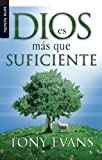 Dios Es Mas Que Suficiente = God Is More Than Enough (Serie Bolsillo) (Spanish Edition) (0789920034) by Evans, Tony
