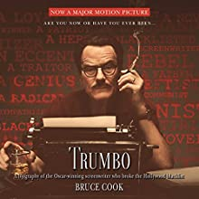 Trumbo: A Biography of the Oscar-Winning Screenwriter Who Broke the Hollywood Blacklist Audiobook by Bruce Cook Narrated by Luke Daniels