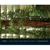 Tree: A New Vision of the American Forest by Balog, Jim, Friend, David (2009) Paperback