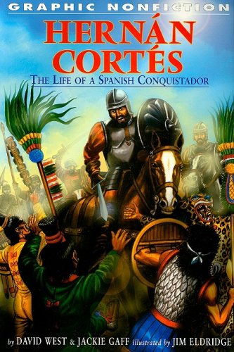 Hernan Cortes: The Life of a Spanish Conquistador (Graphic Nonfiction), David West, Jackie Gaff