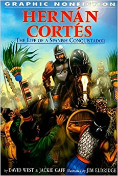 Hernan Cortes: The Life of a Spanish Conquistador (Graphic